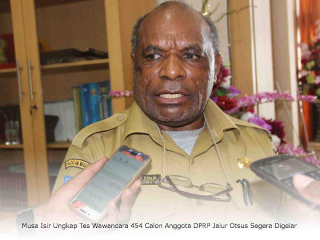 Musa Isir Ungkap Tes Wawancara 454 Calon Anggota DPRP Jalur Otsus Segera Digelar
