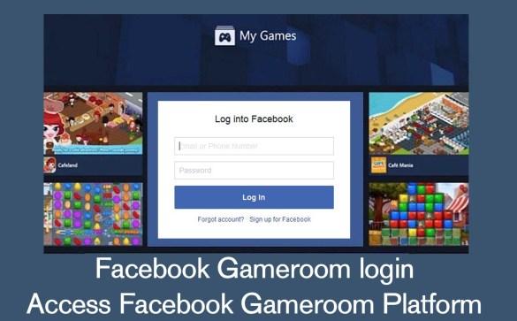 Facebook Gameroom login | How To Access Facebook Gameroom Platform