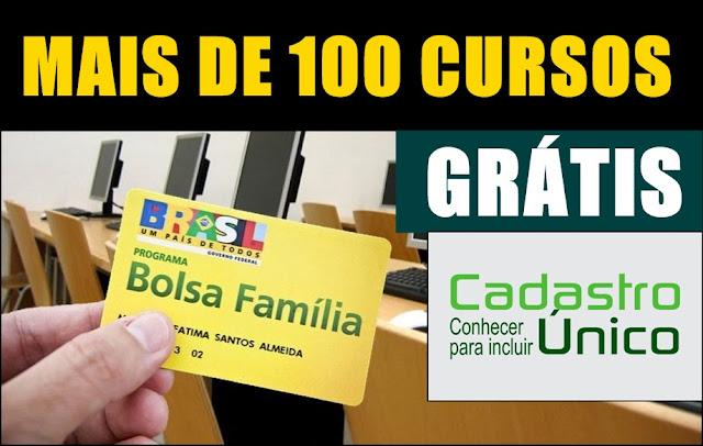 MAIS DE 100 CURSOS GRATUITOS E COM CERTIFICADOS PARA BENEFICIÁRIOS DO BOLSA FAMÍLIA E INSCRITOS NO CADASTRO ÚNICO.
