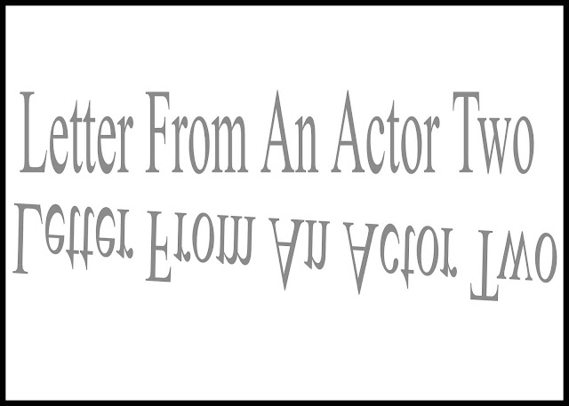 Letter From An Actor Two