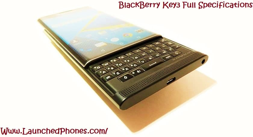 BlackBerry Key3 full specifications are revealed - LaunchedPhones
