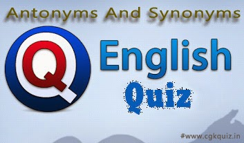 General English Questions and Answers Quiz -04 (English Vocabulary- Antonyms Quiz) include with English Vocabulary, English Quiz, English Synonyms and Antonyms Quiz, SSC English Solve Questions Paper, SSC General English Questions and Answers Quiz, Bank General English Questions Papers online mock test free PDF etc.