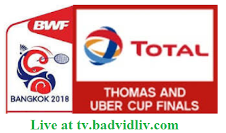 TOTAL BWF Thomas and Uber Cups Finals 2018 live streaming