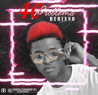 Buriano - 40 Problema (Hosted by Ici Music)