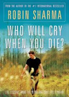 Who Will Cry When You Die,Robin Sharma, Self Improvement, Life Transformation