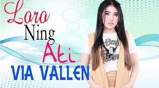 Single Lagu Via Vallen Loro Ning Ati Mp3