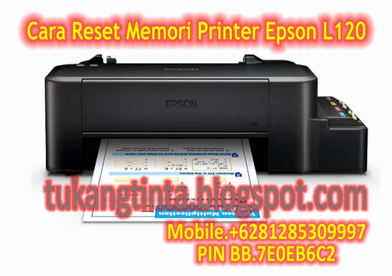 Pusat Modifikasi Printer Infus Cara Reset Memori Printer Epson L120