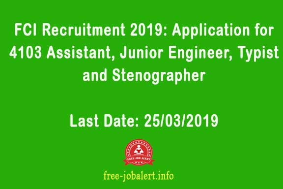 Indian Food Corporation (FCI Recruitment 2019): Application for 4103 Assistant, Junior Engineer, Typist and Stenographer