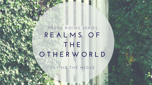 Hedge Riding Series: Realms of the Otherworld