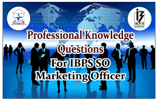 IBPS-SO Marketing Officer-Professional Knowledge Questions-Set-11