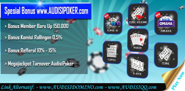Spesial Bonus Audisipoker Agen Poker Agen Domino Bandar Qq Hoki Poker