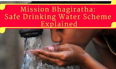 Mission Bhagiratha: Safe Drinking Water Scheme- Explained