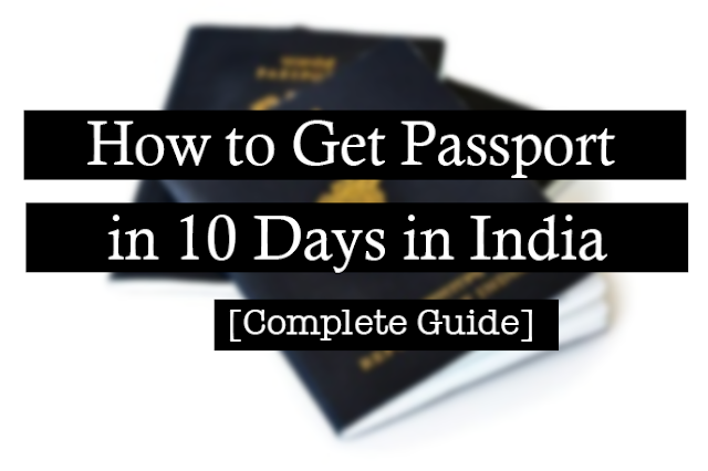 How to Get Passport in 10 Days in India [Complete Guide]