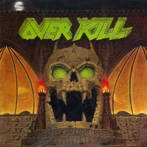 OVERKILL - THE YEARS OF DECAY (1989)