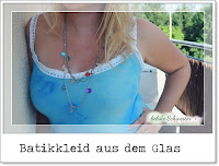 http://liebste-schwester.blogspot.de/2016/07/batikkleid-aus-dem-glas.html