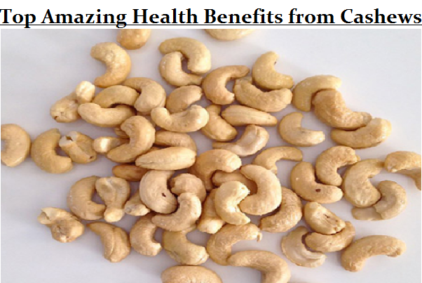 Top Amazing Health Benefits from Cashews