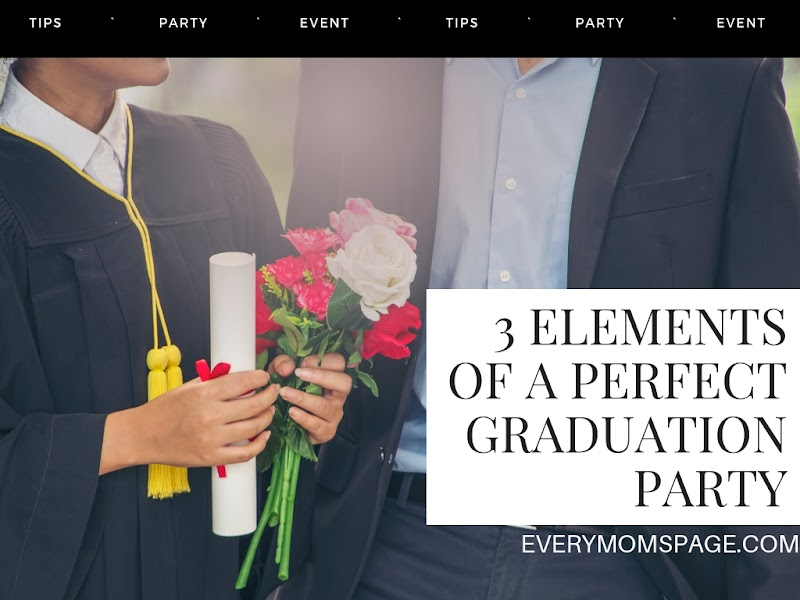 3 Elements of a Perfect Graduation Party