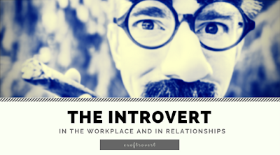 The Introvert in the Workplace and in Relationships