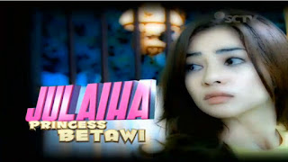 Download Lagu Ost Opening Sinetron Julaiha Princess Betawi