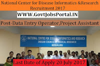 National Center for Disease Informatics and Research Recruitment 2017–Data Entry Operator, Project Assistant