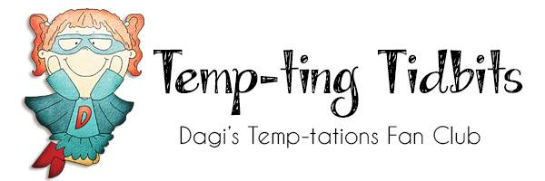 Temp-ting Tidbits Dagi's Temp-tations Fan Club
