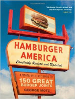 Hamburger America: Completely Revised and Updated Edition: A State-by-State Guide to 150 Great Burger Joints; May 10, 2011