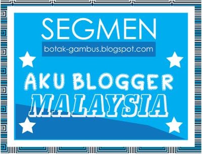 Segmen Aku Blogger Malaysia