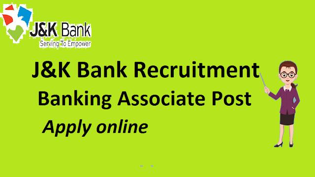 JK Bank Recruitment 2018    Apply for Banking Associate Post