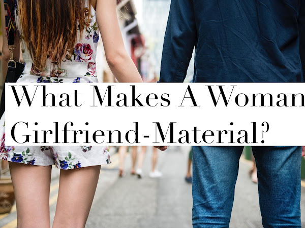 What Makes A Woman Girlfriend-Material? 21 Men Have Come Up With Their Own Answer