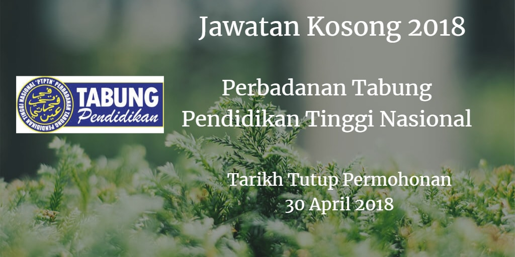 Jawatan Kosong PTPTN 30 April 2018
