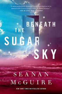 Beneath a Sugar Sky by Seanan McGuire