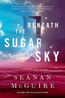 Beneath a Sugar Sky by Seanan McGuire