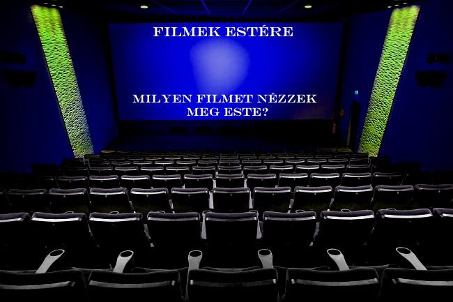 Filmek estére - Milyen filmet nézzek meg este?