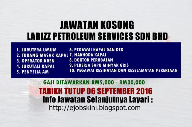 jawatan kosong di Larizz Petroleum Services Sdn Bhd september 2016