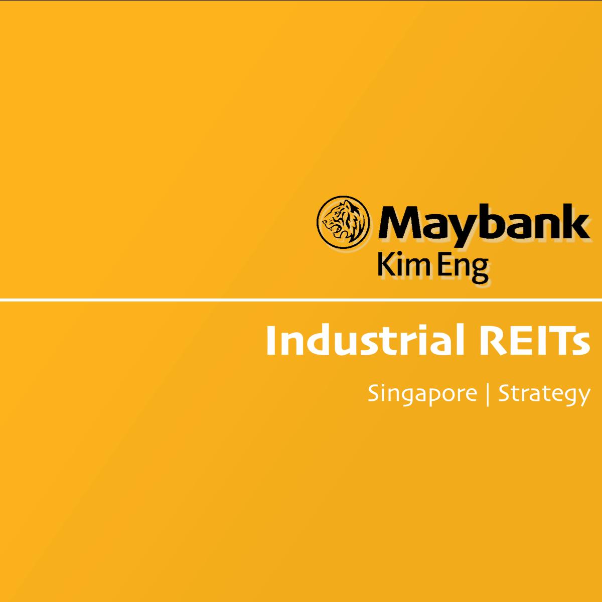 Industrial REITs - Maybank Kim Eng Research | SGinvestors.io