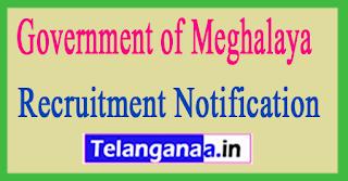 Government of Meghalaya Recruitment Notification 2017