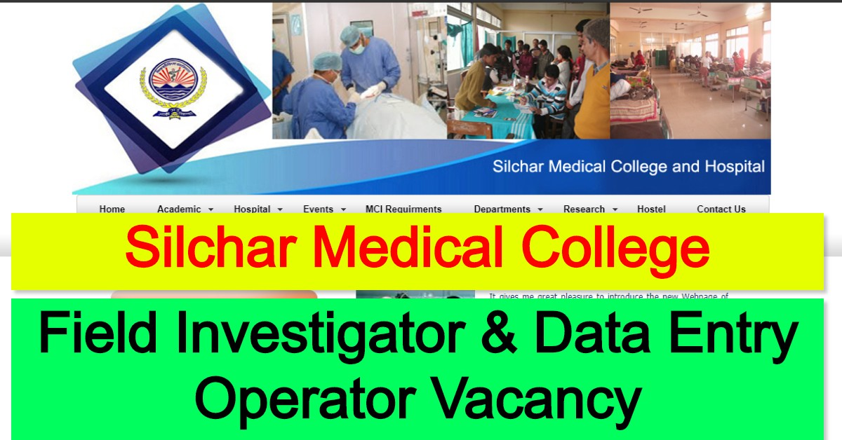 Silchar Medical College Recruitment 2020: Apply For Field Investigator & Data Entry Operator Vacancy
