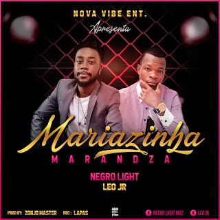 Negro Light & Léo Júnior - Mariazinha Marandza (Prod & Master Zonjo Master)