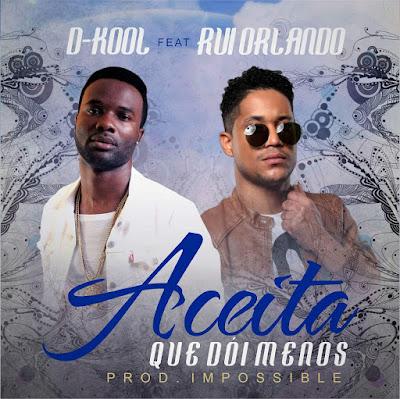 D-kool feat. Rui Orlando - Aceita que dói menos (Samba)