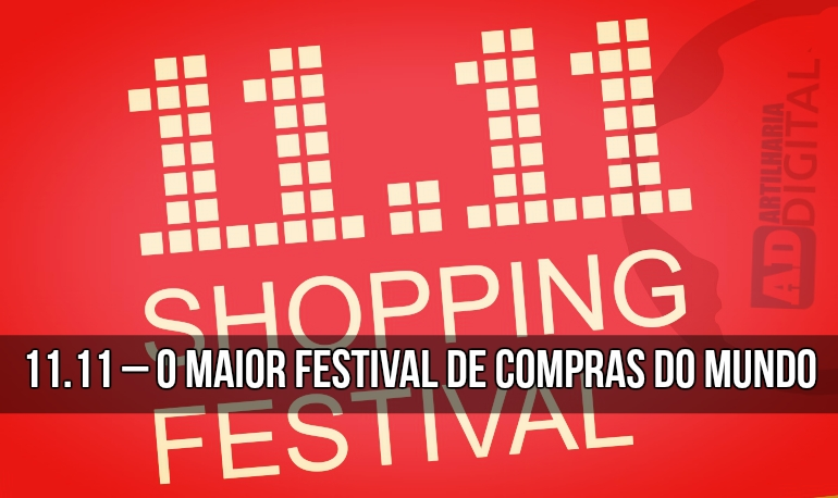 11.11 – O maior festival de compras do mundo.