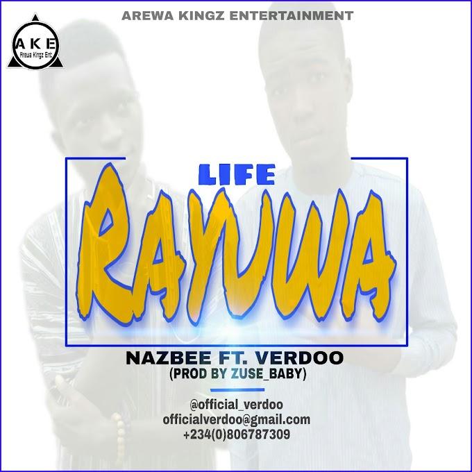 [Music] Nazbee -Rayuwa (Ft Verdoo)