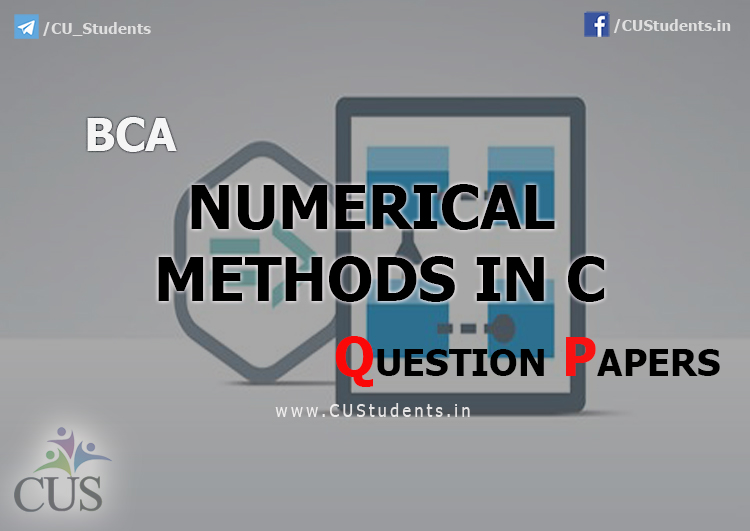 BCA Numerical Methods in C Previous Question Papers