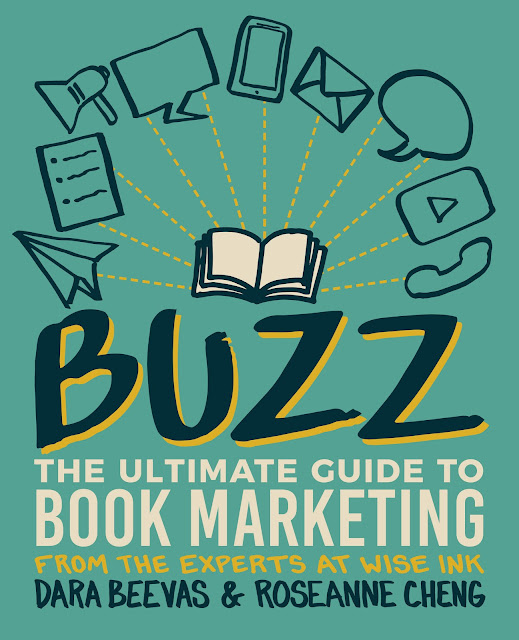 Buzz: The Ultimate Guide to Book Marketing by Dara Beevas and Roseanne Cheng