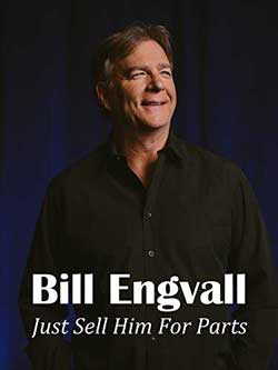 Bill Engvall: Just Sell Him for Parts (2017)