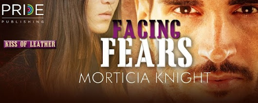 Facing Fears by Morticia Knight