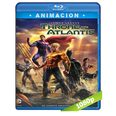 Liga De La Justicia El Trono De La Atlantida (2015) BRRip Full 1080p Audio Trial Latino-Castellano-Ingles 5.1