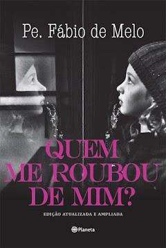 Ler Online 'Quem me roubou de mim?'