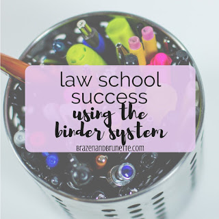 top blog posts of 2017 #2 - the law school binder system | brazenandbrunette.com
