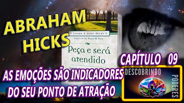 Abraham Hicks - Peça e lhe Será concedido - capítulo 09