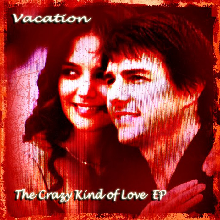 Vacation - 2011 - The Crazy Kind Of Love EP